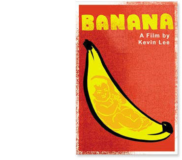 ES_banana_beauty The film is about an immigrant father who can only see his American-born son as a banana.
